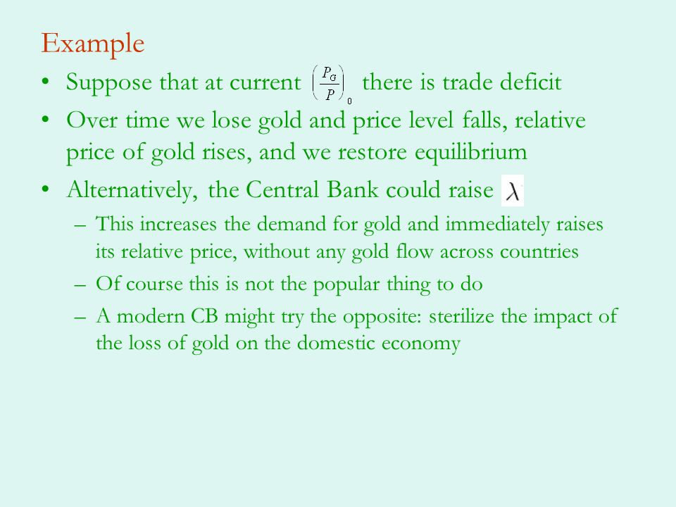 Example Suppose that at current there is trade deficit