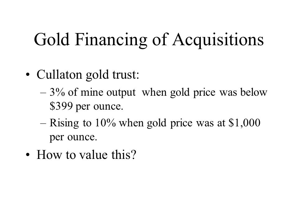 Gold Financing of Acquisitions