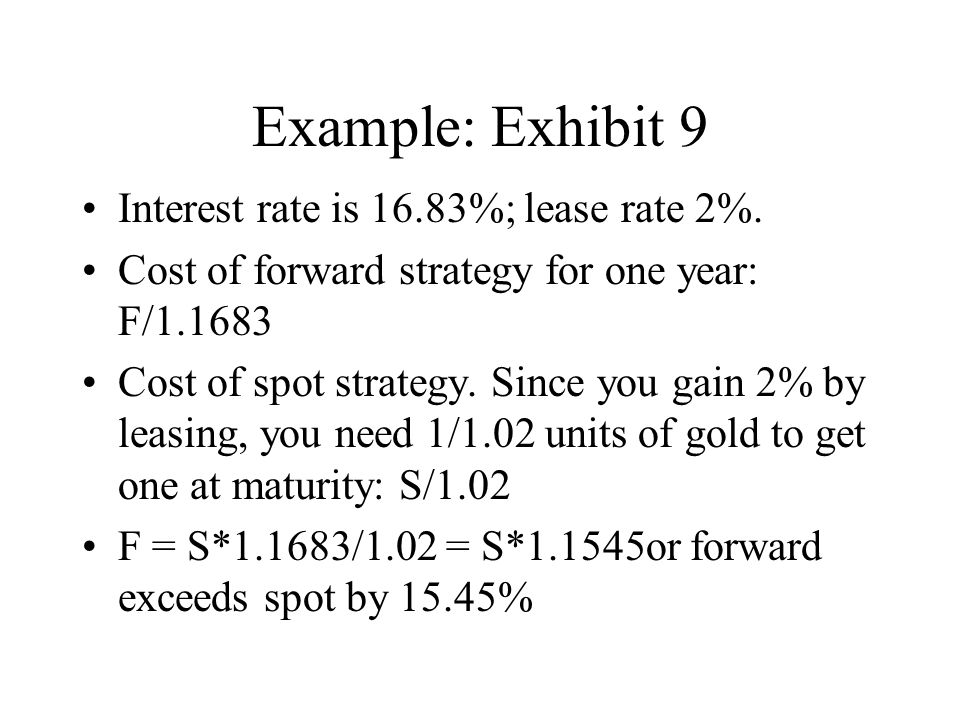 Example: Exhibit 9 Interest rate is 16.83%; lease rate 2%.
