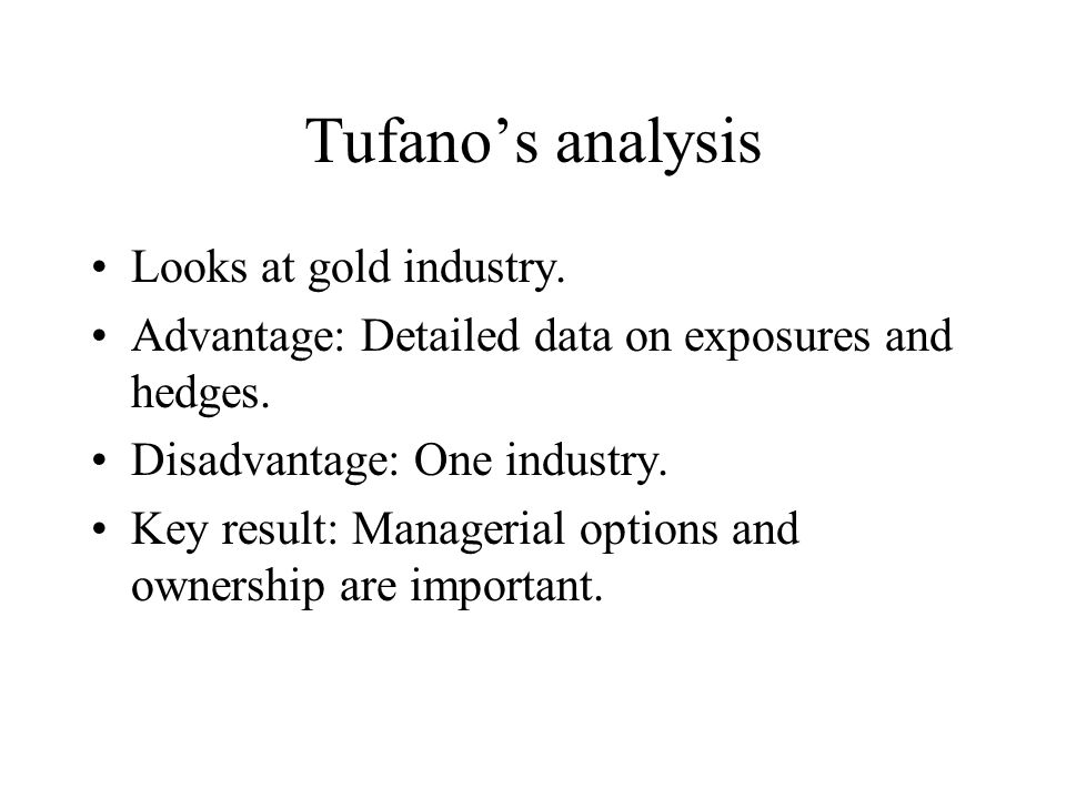 Tufano's analysis Looks at gold industry.