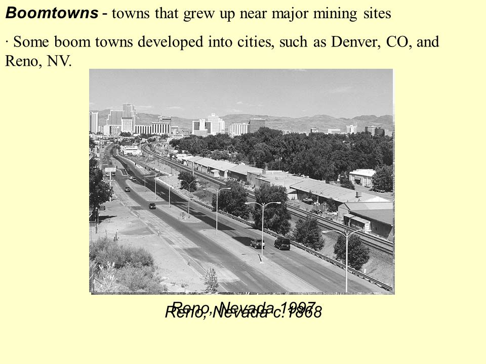 Boomtowns - towns that grew up near major mining sites