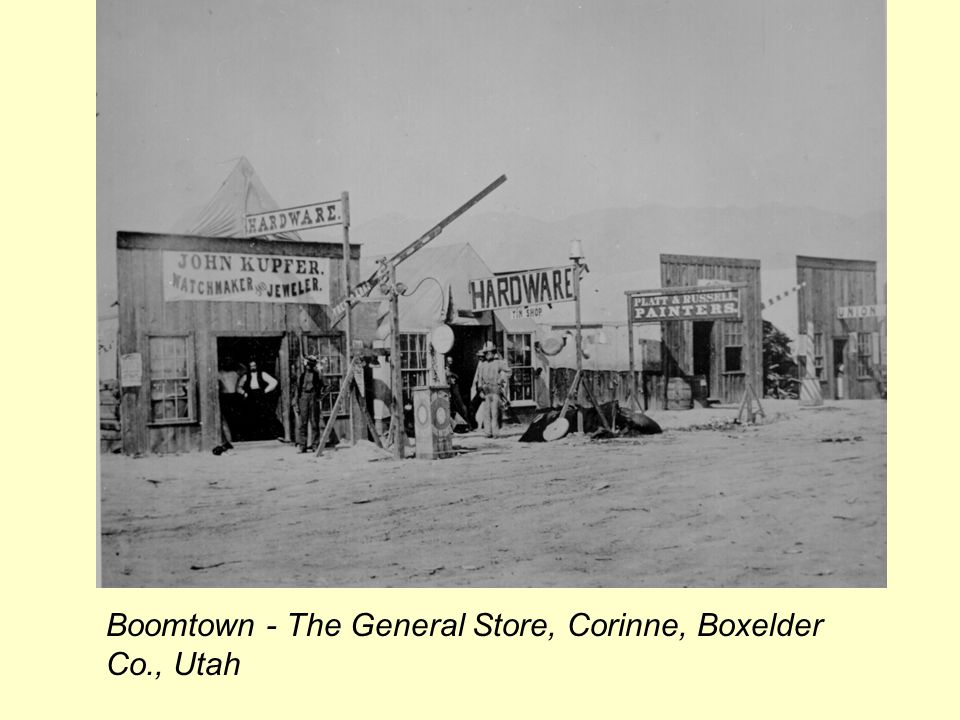 Boomtown - The General Store, Corinne, Boxelder Co., Utah