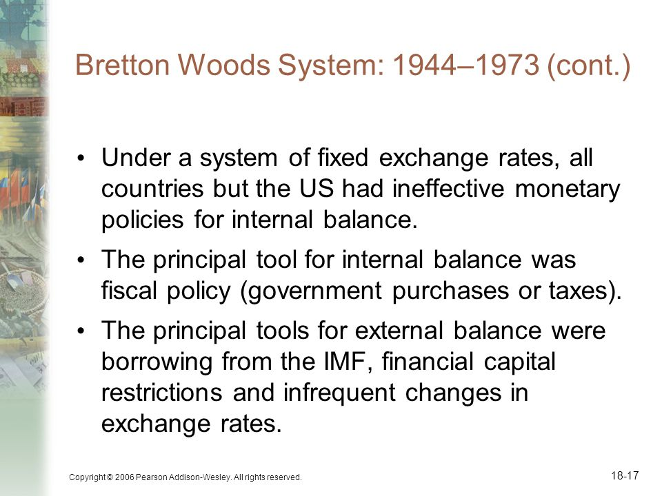 Bretton Woods System: 1944–1973 (cont.)