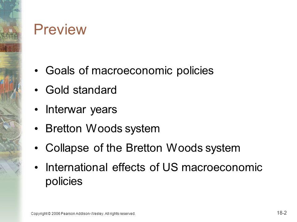 Preview Goals of macroeconomic policies Gold standard Interwar years