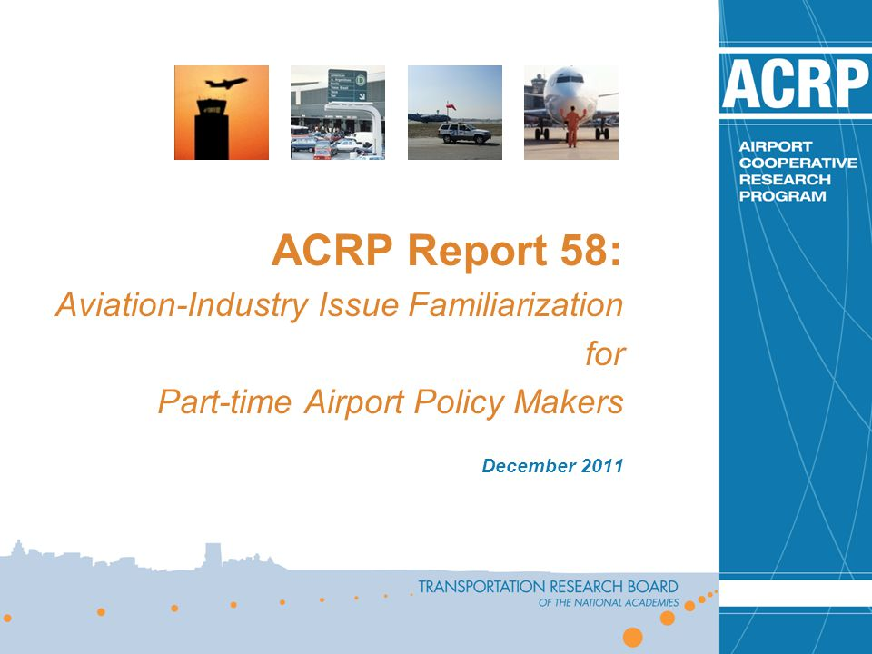 ACRP Report 58: Aviation-Industry Issue Familiarization for