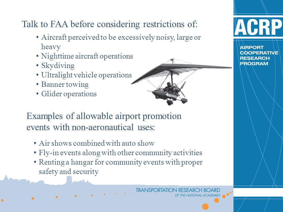 Talk to FAA before considering restrictions of: