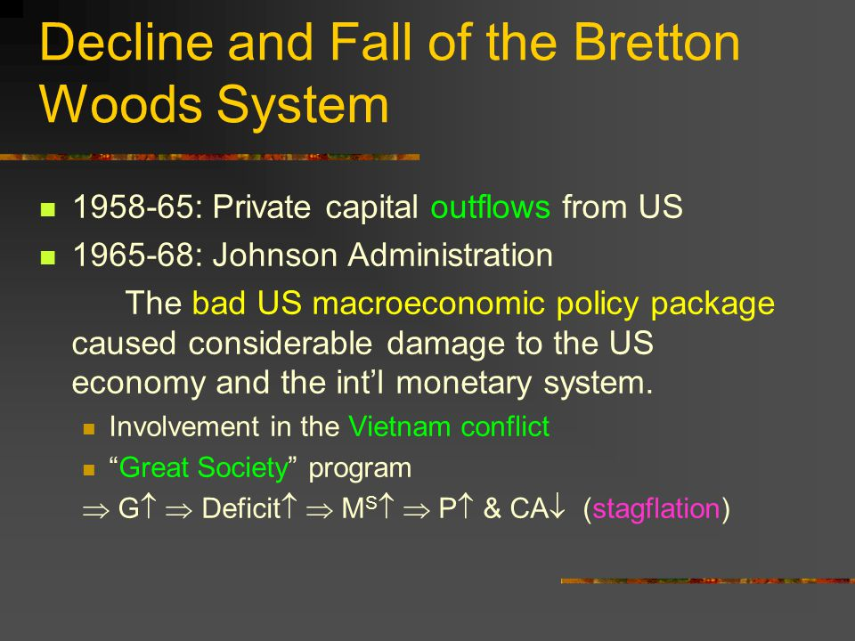 Decline and Fall of the Bretton Woods System