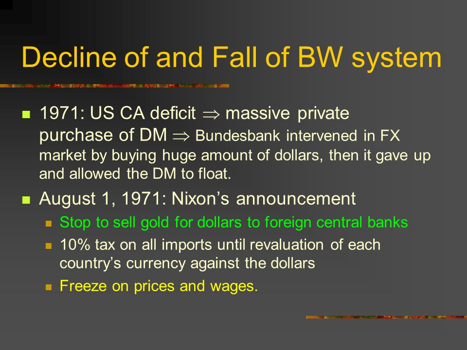 Decline of and Fall of BW system