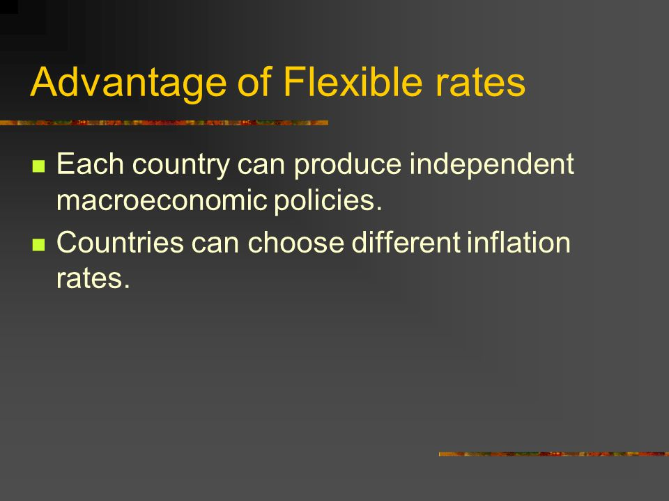 Advantage of Flexible rates