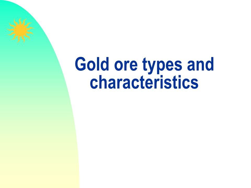Gold ore types and characteristics