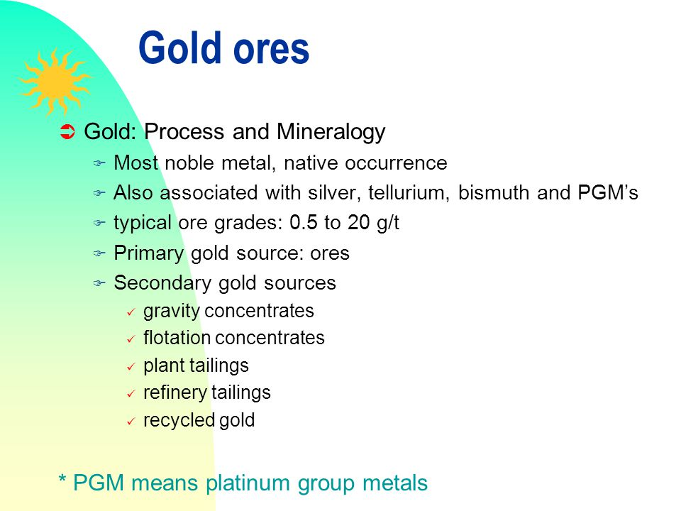 Gold ores Gold: Process and Mineralogy