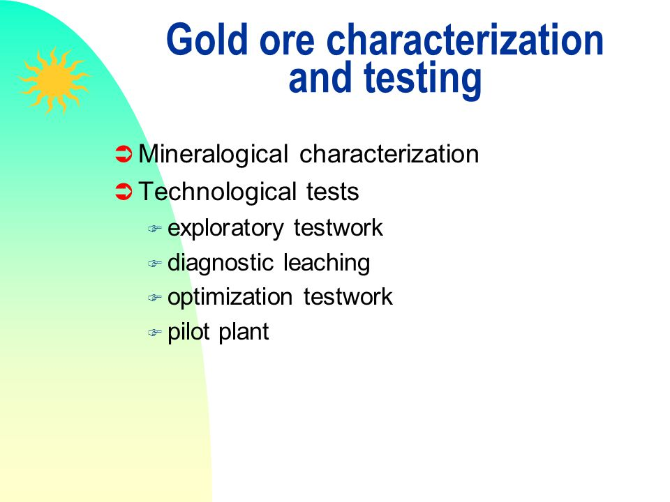 Gold ore characterization and testing