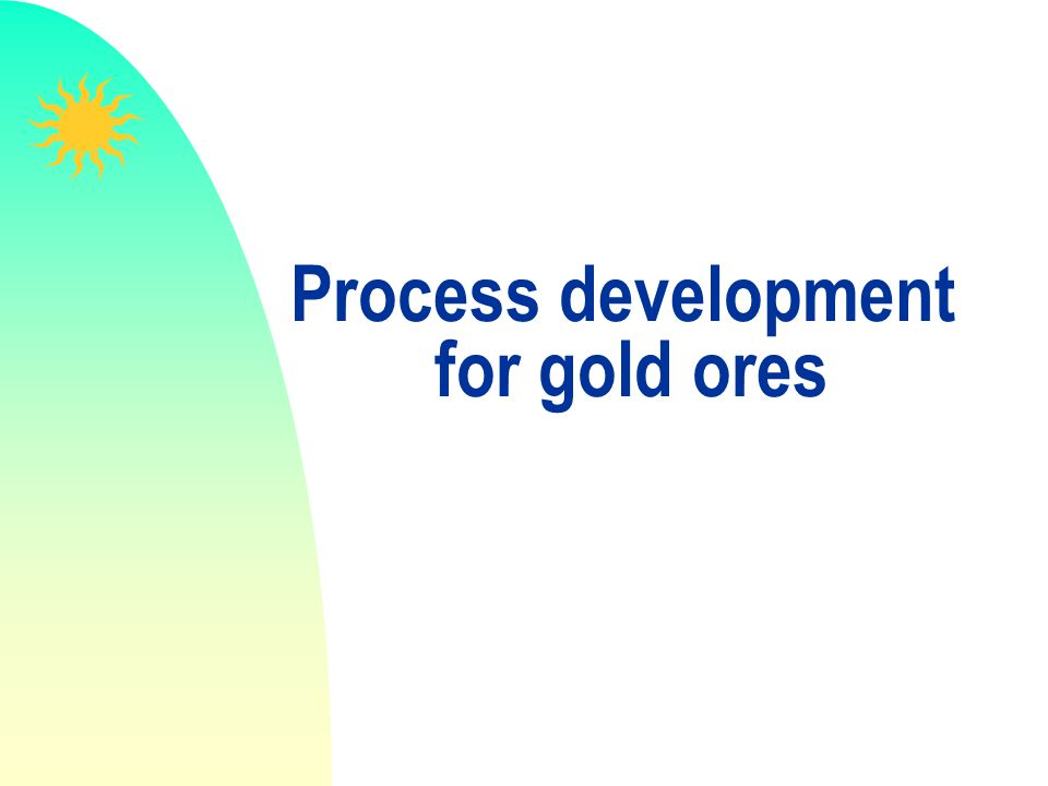 Process development for gold ores