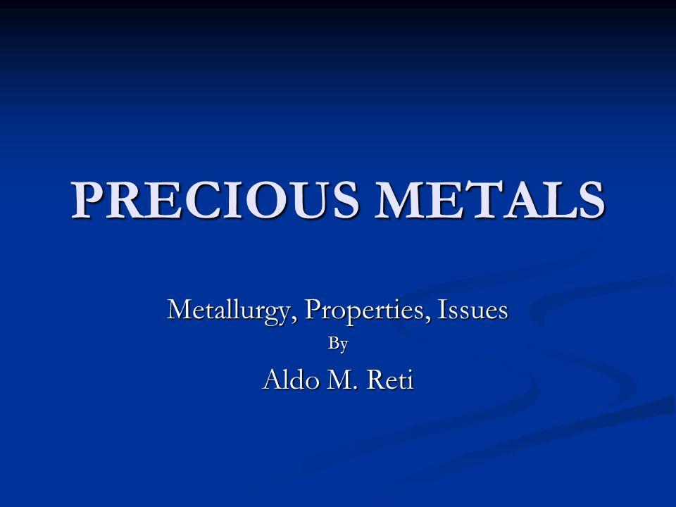 Metallurgy, Properties, Issues By Aldo M. Reti