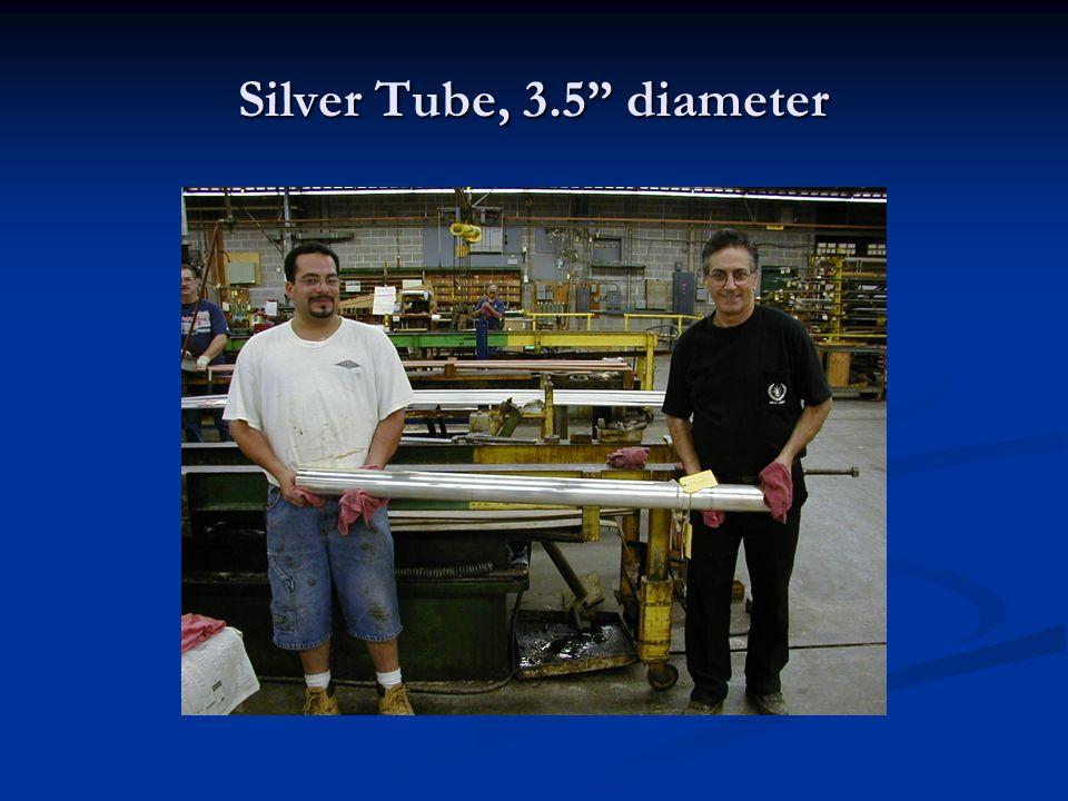 Silver Tube, 3.5 diameter