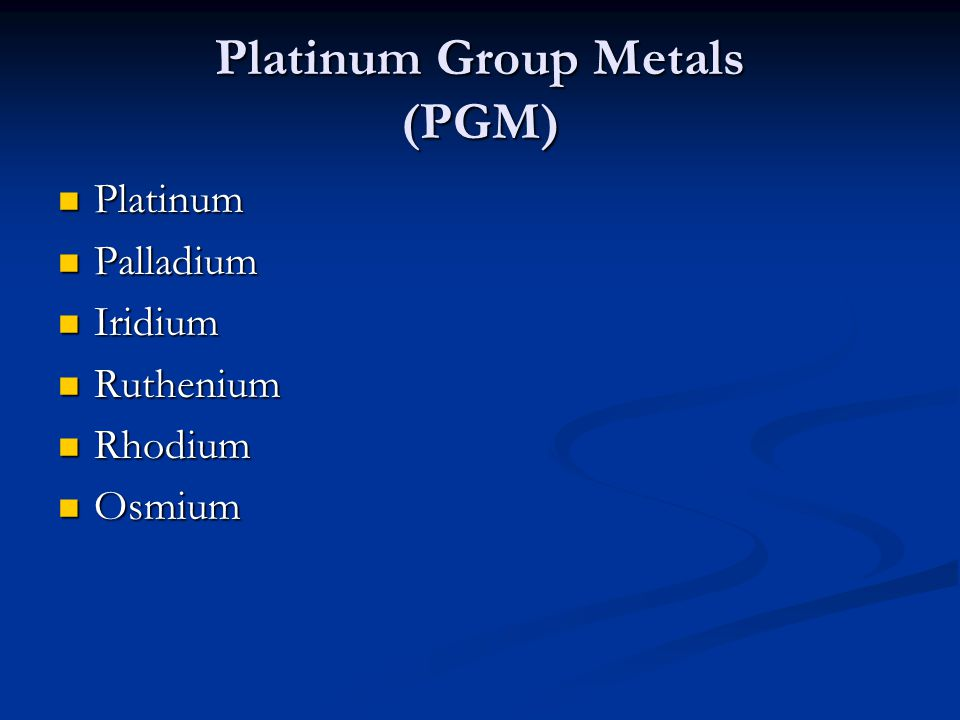 Platinum Group Metals (PGM)