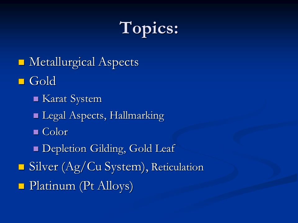 Topics: Metallurgical Aspects Gold Silver (Ag/Cu System), Reticulation