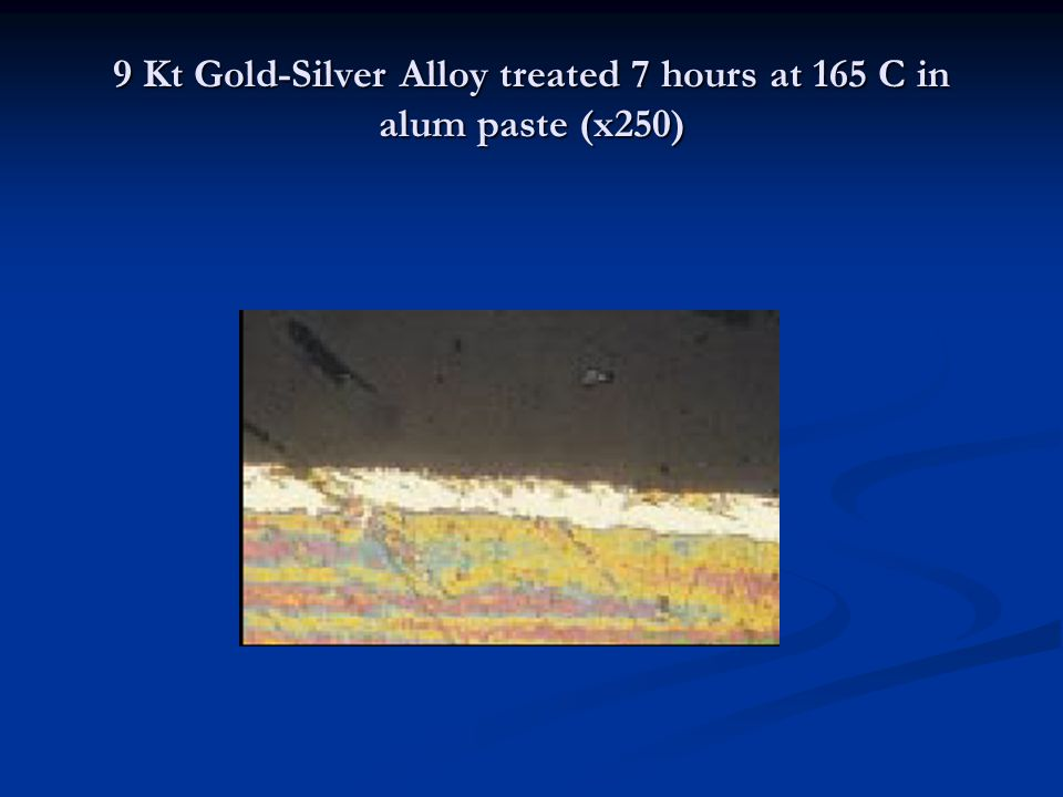 9 Kt Gold-Silver Alloy treated 7 hours at 165 C in alum paste (x250)