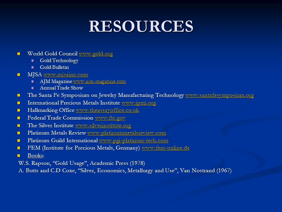 RESOURCES World Gold Council www.gold.org MJSA www.mjsainc.com