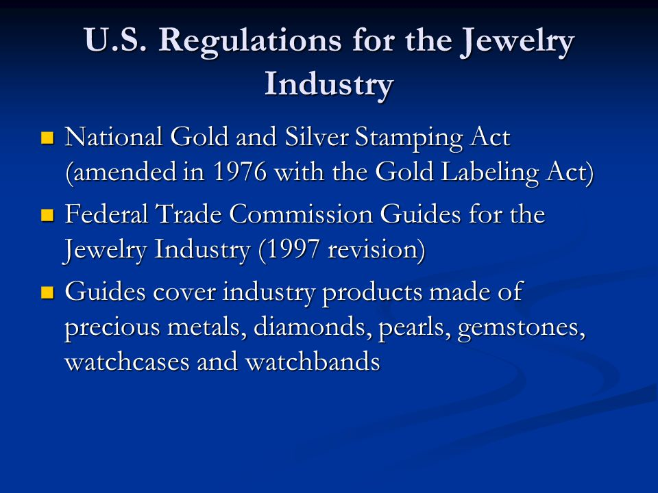 U.S. Regulations for the Jewelry Industry