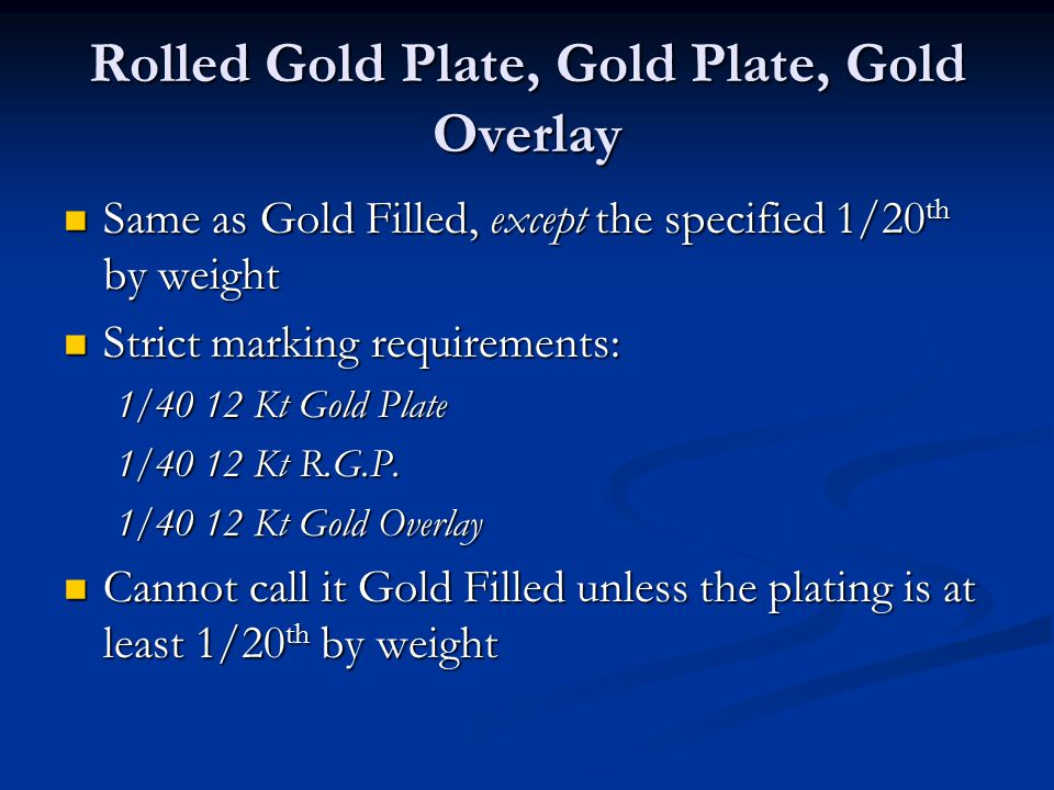Rolled Gold Plate, Gold Plate, Gold Overlay