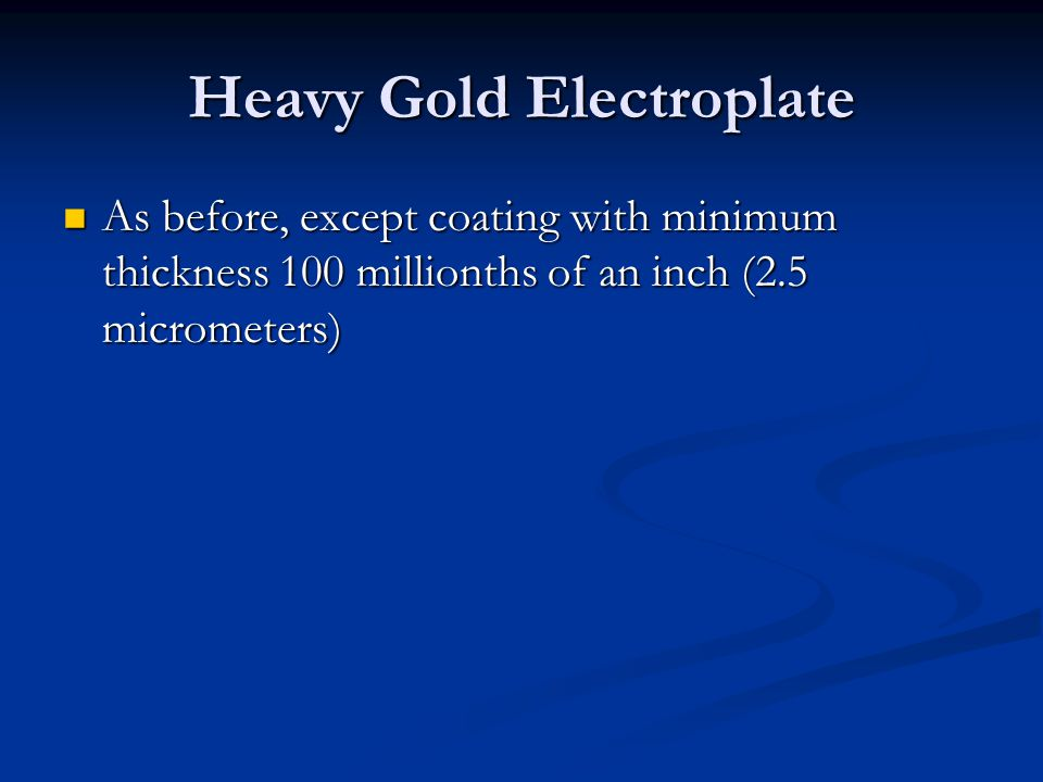 Heavy Gold Electroplate
