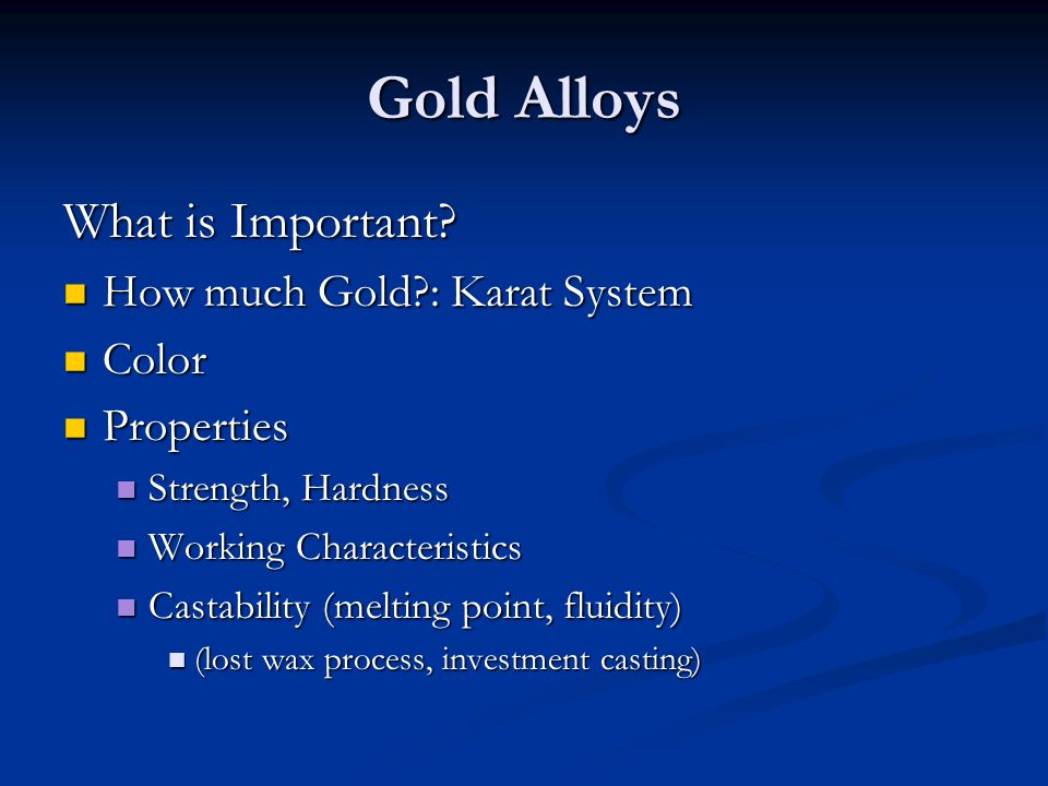 Gold Alloys What is Important How much Gold : Karat System Color