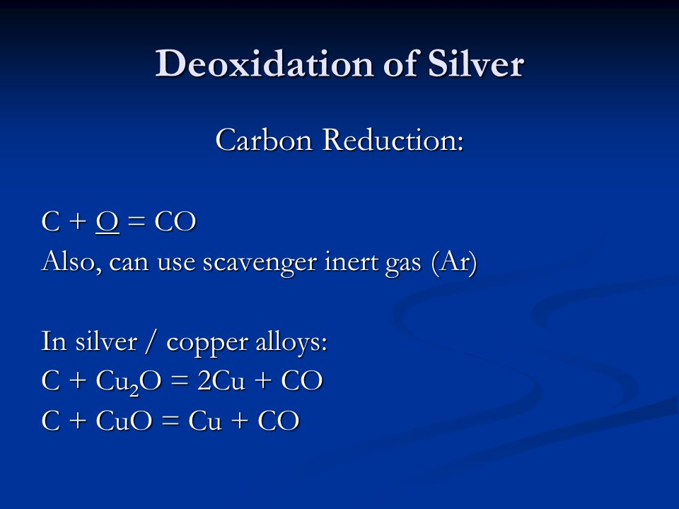 Deoxidation of Silver Carbon Reduction: C + O = CO