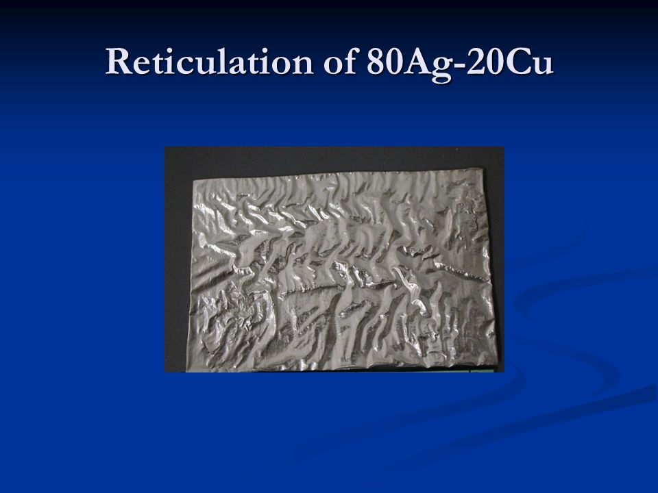 Reticulation of 80Ag-20Cu