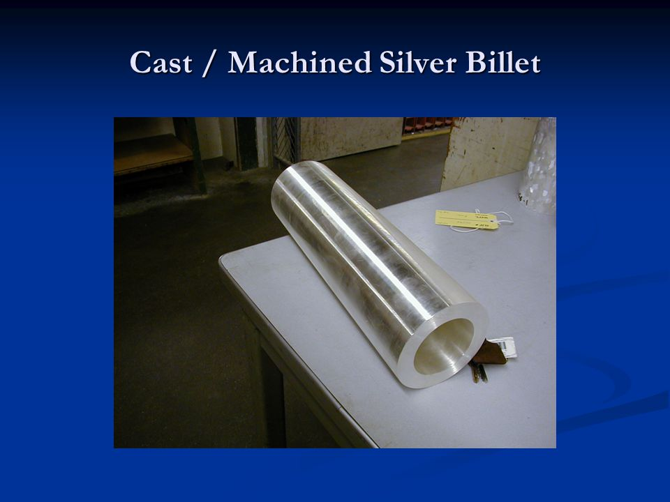 Cast / Machined Silver Billet