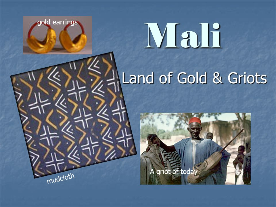 Mali Land of Gold & Griots gold earrings A griot of today mudcloth
