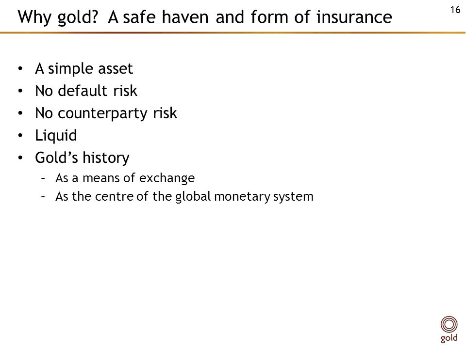 Why gold A safe haven and form of insurance