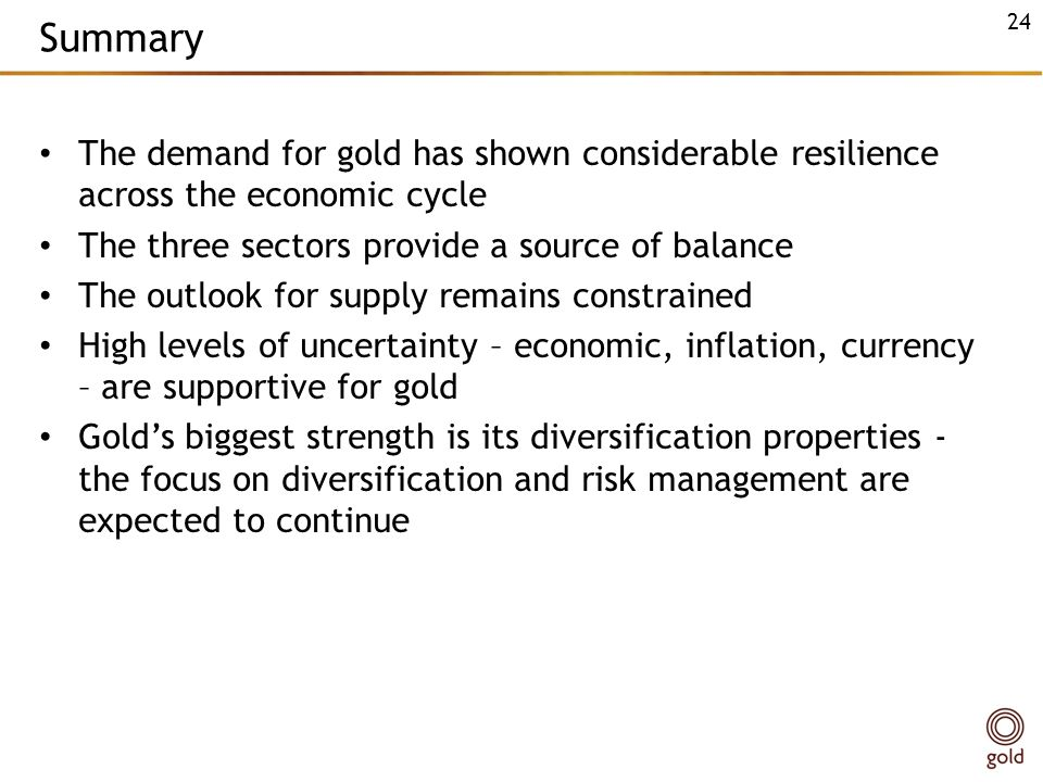 Summary The demand for gold has shown considerable resilience across the economic cycle. The three sectors provide a source of balance.