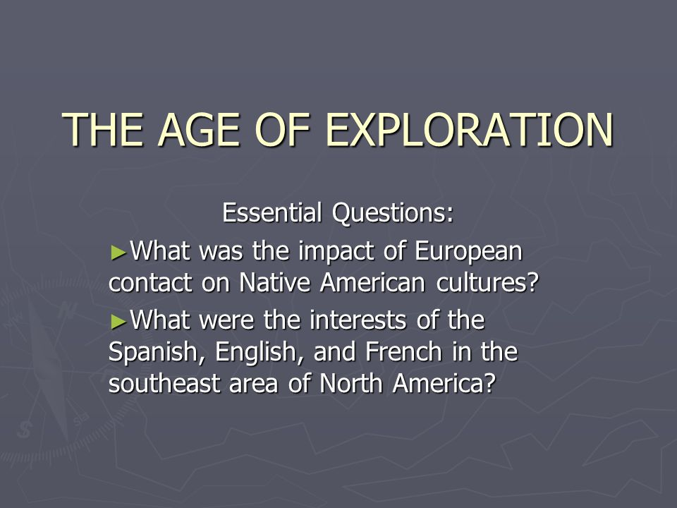 THE AGE OF EXPLORATION Essential Questions: