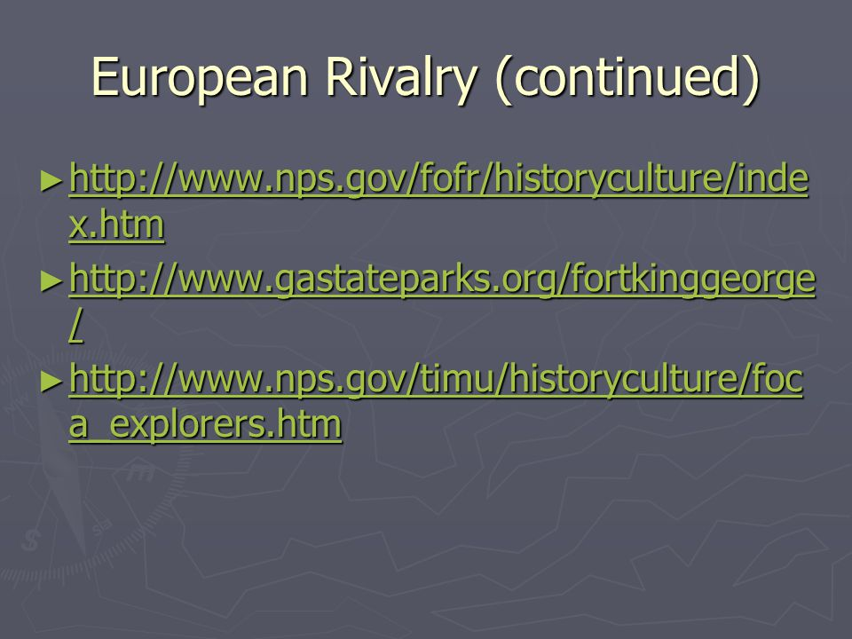 European Rivalry (continued)