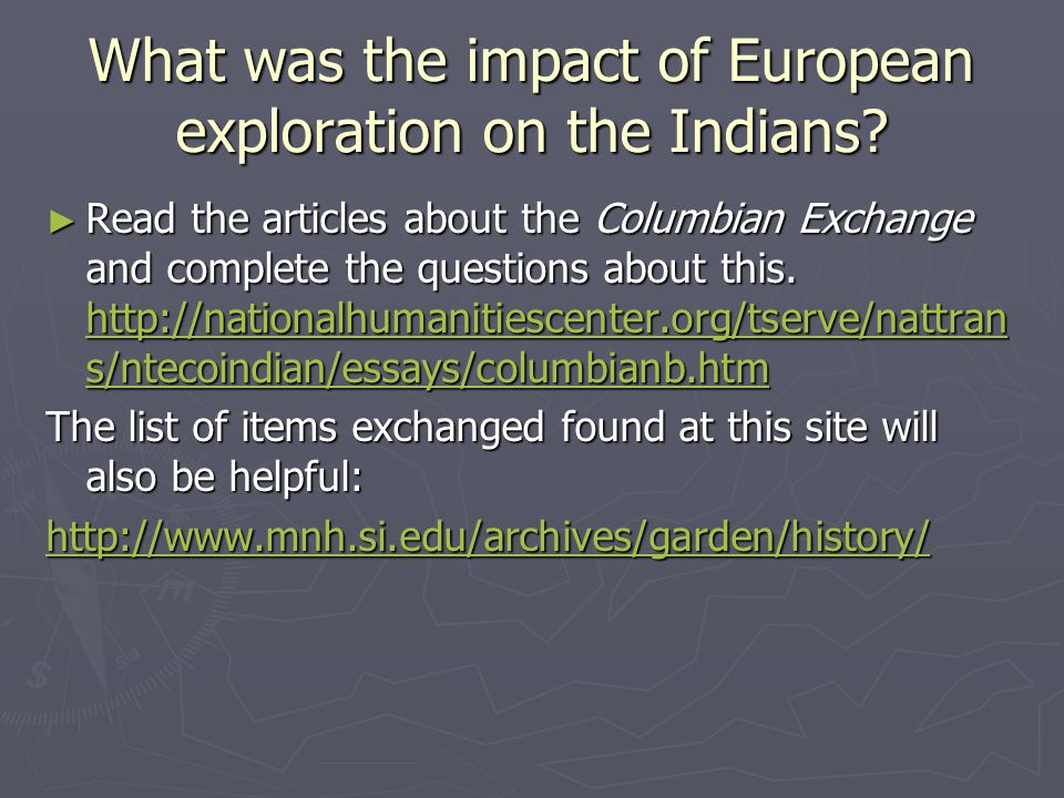 What was the impact of European exploration on the Indians