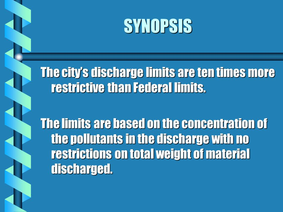 SYNOPSIS The city's discharge limits are ten times more restrictive than Federal limits.