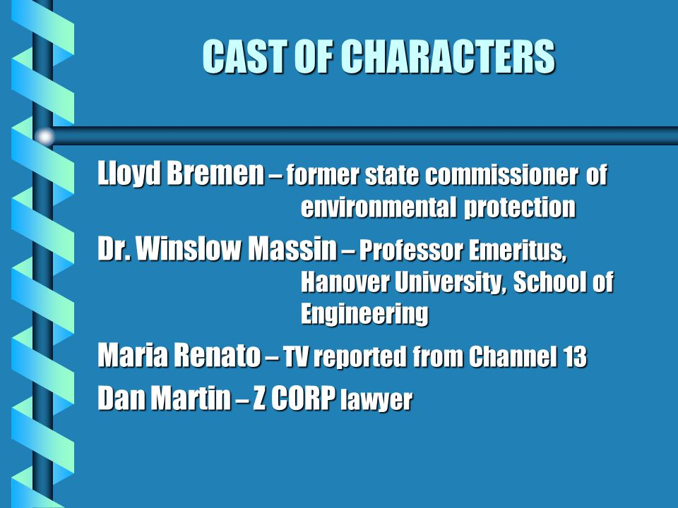CAST OF CHARACTERS Lloyd Bremen – former state commissioner of environmental protection.