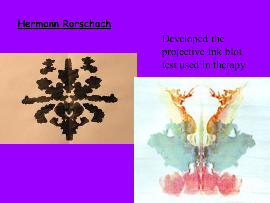 Developed the projective Ink blot test used in therapy.
