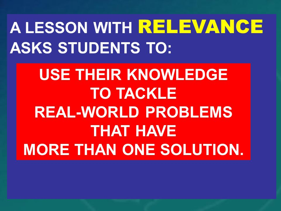 A LESSON WITH RELEVANCE ASKS STUDENTS TO:
