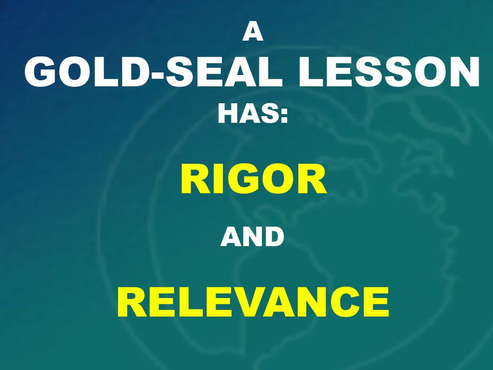 A GOLD-SEAL LESSON HAS: