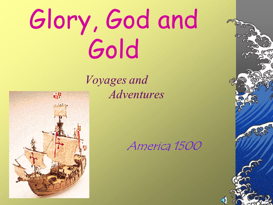 Voyages and Adventures America 1500