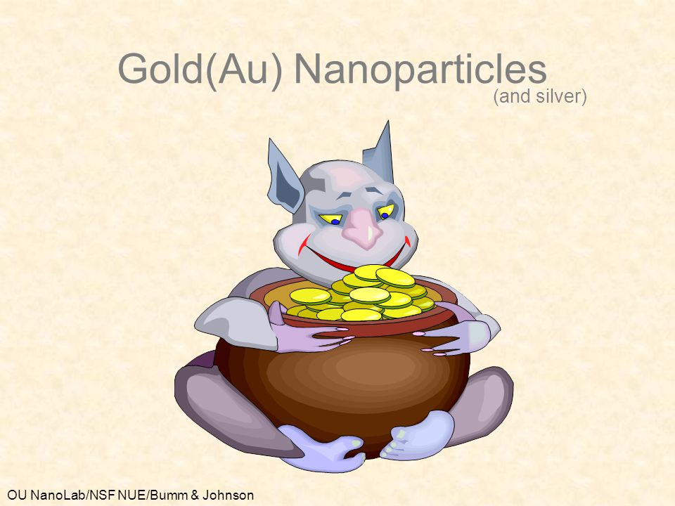 Gold(Au) Nanoparticles (and silver)
