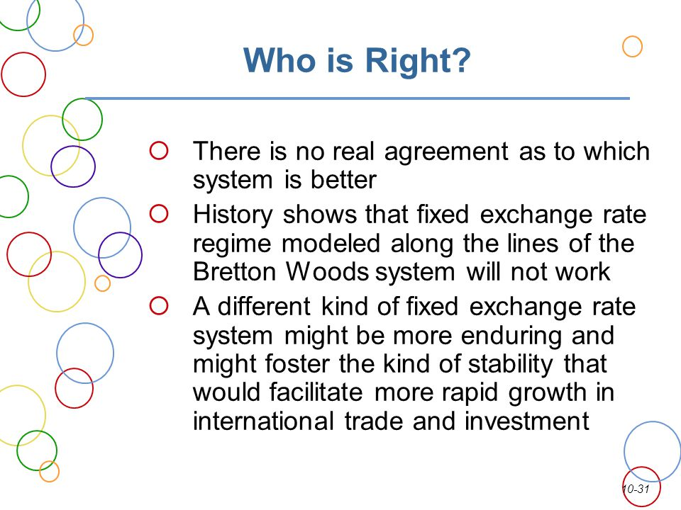 Who is Right There is no real agreement as to which system is better