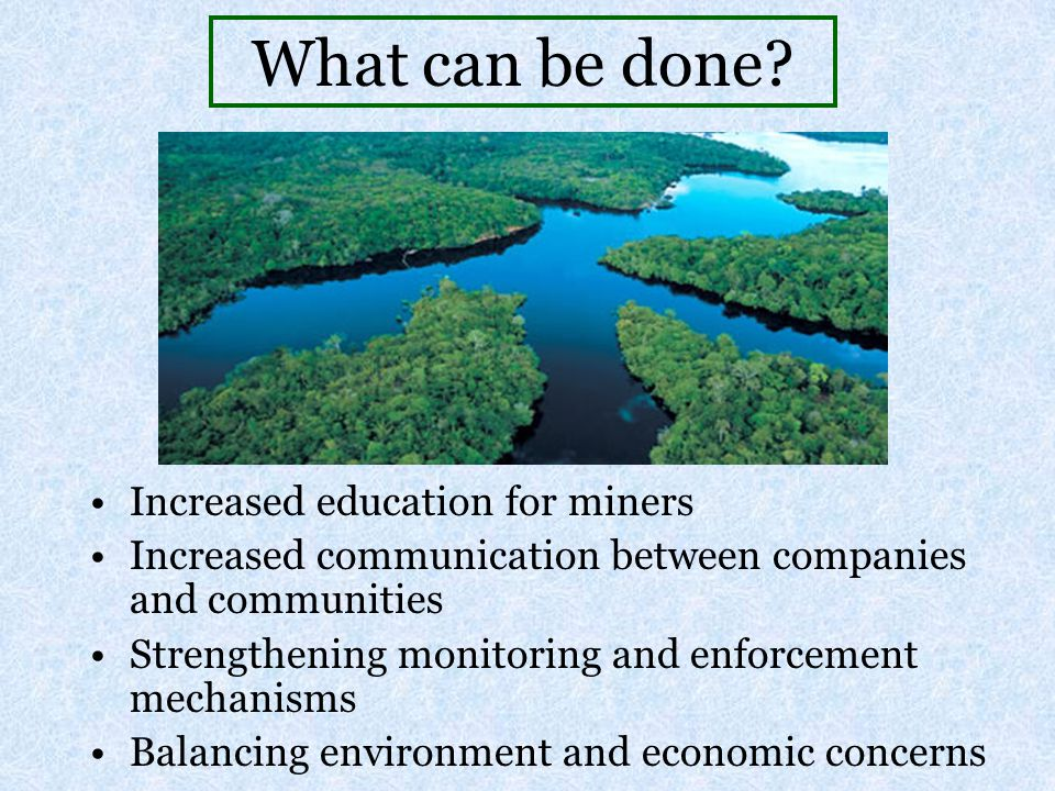 What can be done Increased education for miners