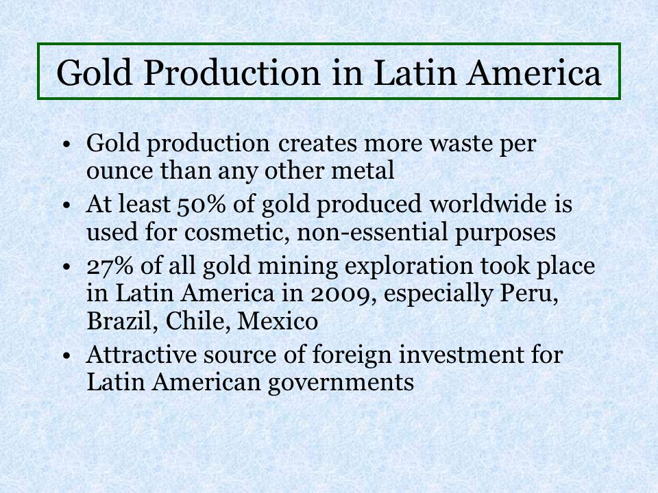 Gold Production in Latin America