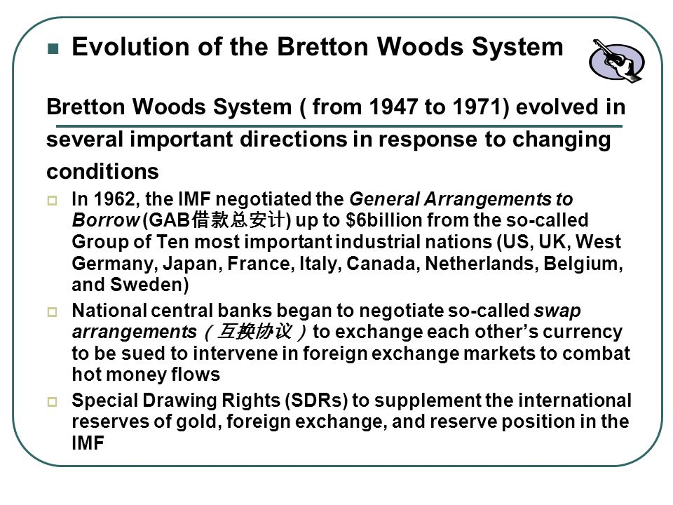 Evolution of the Bretton Woods System