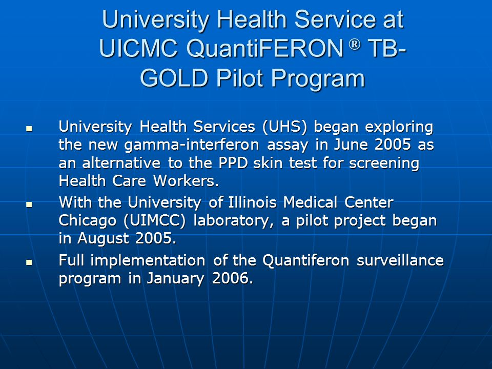 University Health Service at UICMC QuantiFERON ® TB-GOLD Pilot Program