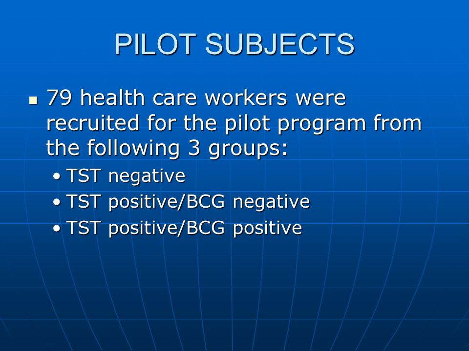 PILOT SUBJECTS 79 health care workers were recruited for the pilot program from the following 3 groups: