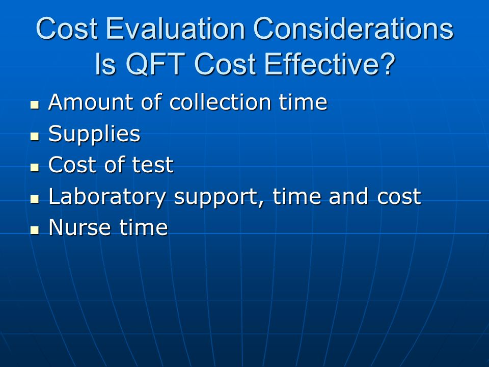 Cost Evaluation Considerations Is QFT Cost Effective